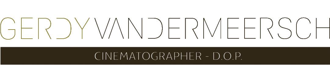 Gerdy Vandermeersch – Cinematographer – D.O.P.